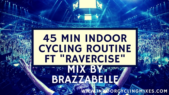 45 min Indoor Cycling Routine ft Ravercise Mix by Brazzabelle