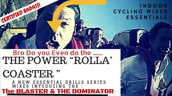 Indoor Cycling Mixes Essential  Drills Series - The Rollas - Introducing the Blaster and The Dominator