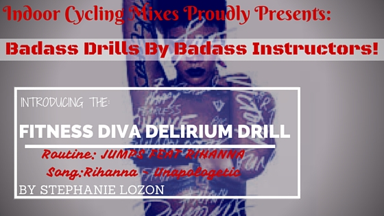 Indoor Cycling Mixes Presents FITNESS DIVA DELIRIUM Jumps DRILL by STEPHANIE LOZON