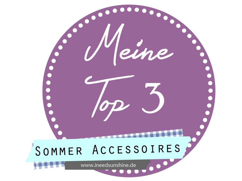 Meine-Top-3-Sommer-Accessoires