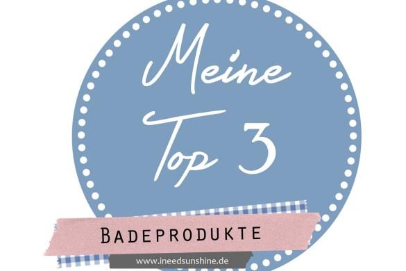 MeineTop3Badeproduktebywww.ineedsunshine.de_