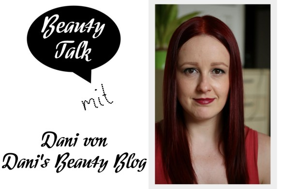 beauty-talk-interview-beautybloggerin-danis-beauty-blog