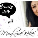 beauty talk beauty bloggerin madame keke im interview