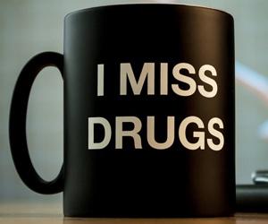 i-miss-drugs-mug