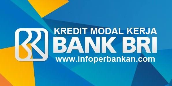 Pinjaman Uang Melalui Kredit Modal Kerja Bank BRI ...