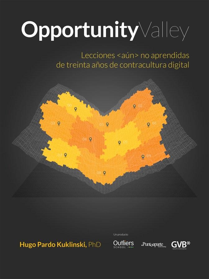 Opportunity Valley. Lecciones <aún> no aprendidas de treinta años de contracultura digital