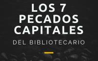 Los 7 pecados capitales del bibliotecario