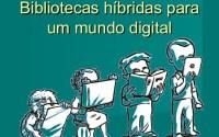 bibliotecas-hbridas-para-um-mundo-digital-1-638