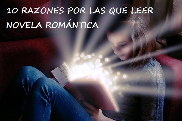 10 RAZONES POR LAS QUE LEER NOVELA ROMANTICA