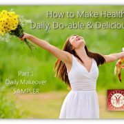 how to make healthy daily do-able and delicious Daily Makeover SAMPLER