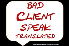 This Slide Share has a lot of quips you'll hear problem clients say.