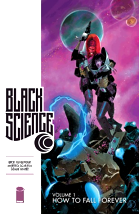Black Science, Volume 1: How To Fall Forever - Rick Remender, Matteo Scalera & Dean White