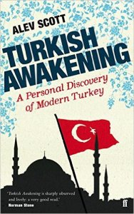Read what Alev Scott has to say in Turkish Awakening!