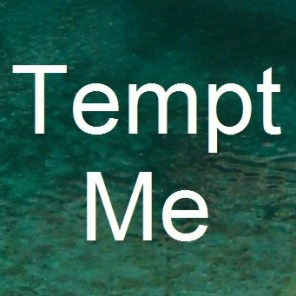 Tempt Me