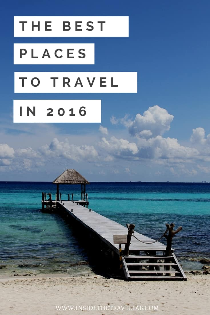 The Best Places To Travel In 2016