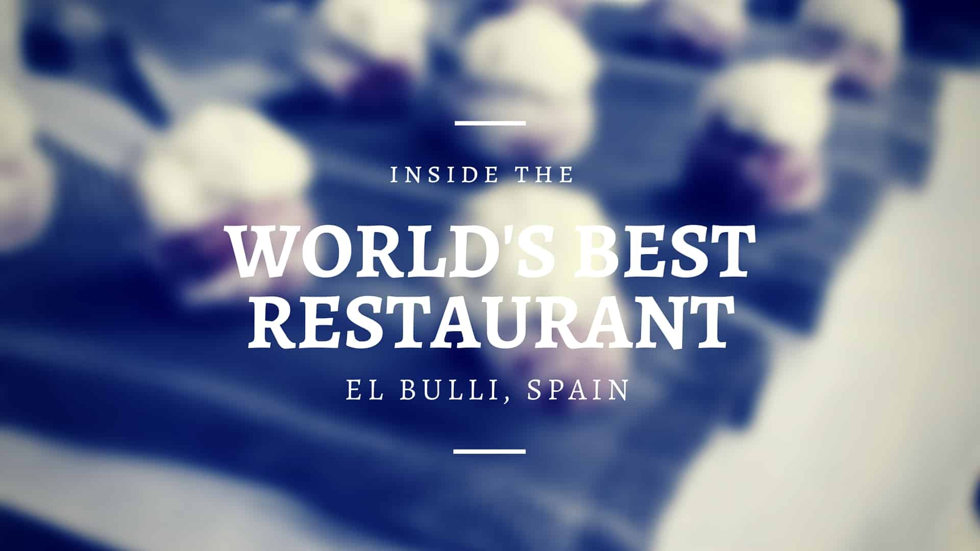 Inside the World's Best Restaurant