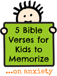 5 Bible Verses for Kids to Memorize... on anxiety