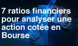 7 ratios financiers pour bien analyser une action