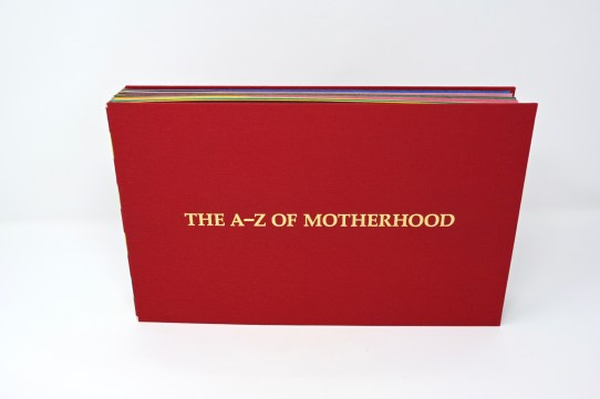 The A-Z of Motherhood