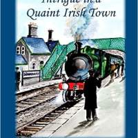 Intrigue in a Quaint Irish Town - A New Book By Bill Cooke