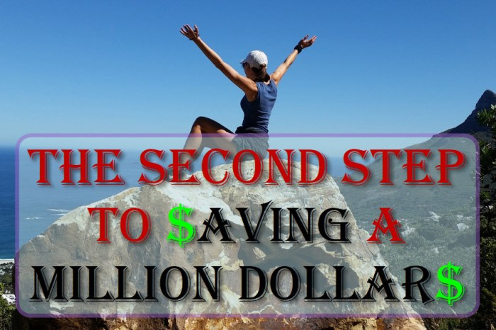 The Second Step To Saving A Million Dollars