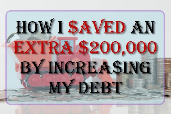 How I Saved An Extra $200,000 By Increasing My Debt