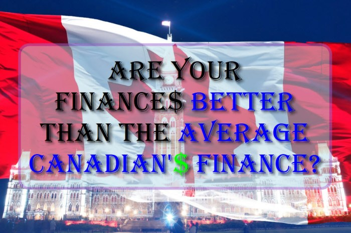 Are Your Finances Better Than The Average Canadian's Finance?