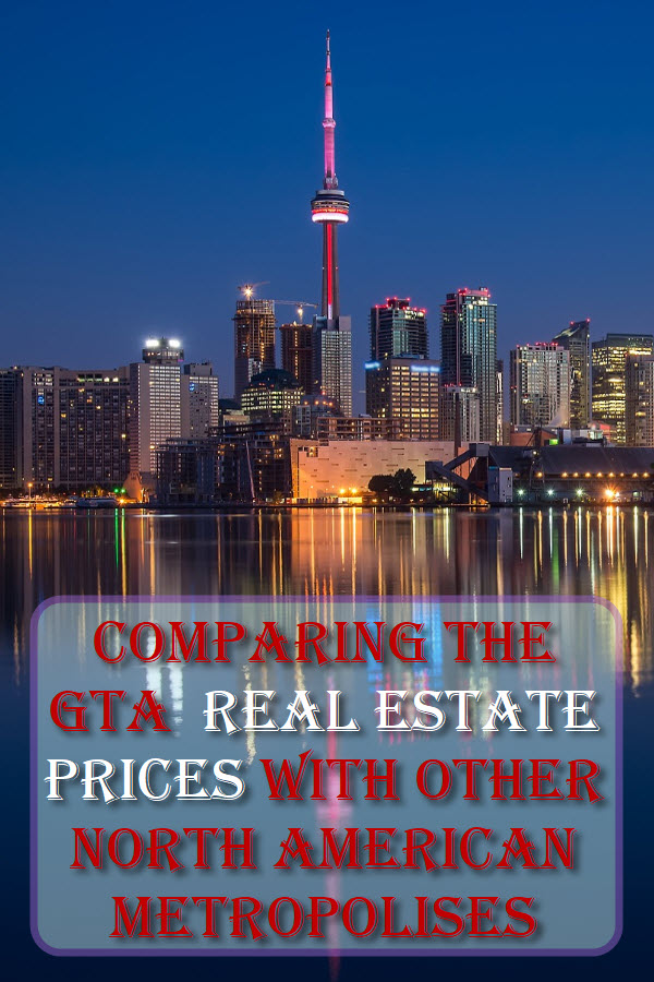 Comparing The Greater Toronto Area Real Estate Prices With Other North American Metropolises