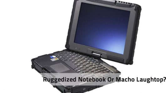 Ruggedized Notebook