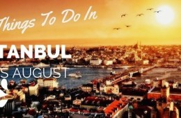 Top Things To Do In Istanbul This August