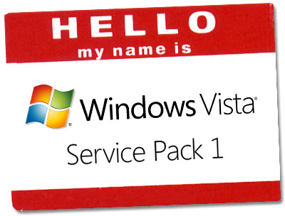 Hello, my name is Windows Vista Service Pack 1