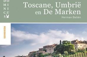 Toscane, Umbrië en De Marken: de mooiste plekken van Midden-Italië