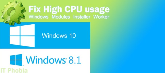 Windows modules installer worker – High CPU usage – Win 8.1/ 10