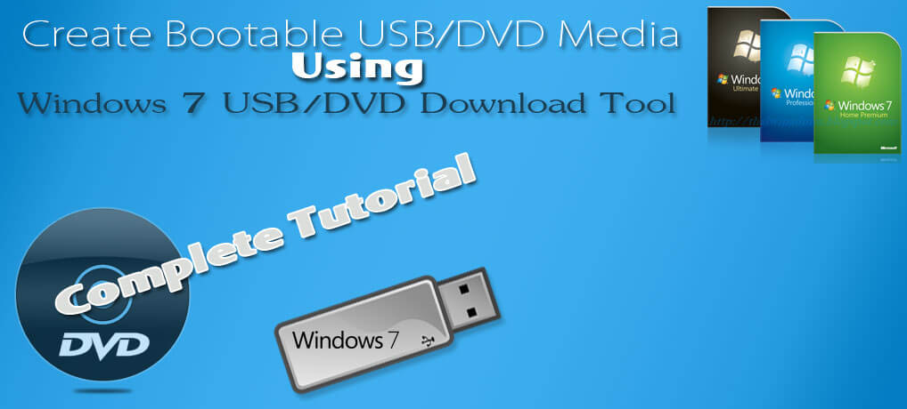 Windows 7 USB/DVD Download Tool – How To Use Tutorial