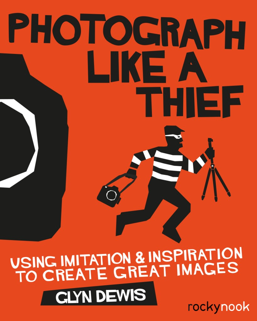 Photograph Like A Thief by Glyn Dewis | Rocky Nook | Designed by Dave Clayton