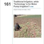 IWMI Research Report – 161: Is 'Social Cooperation' for traditional irrigation, while 'Technology' is for motor pump irrigation?