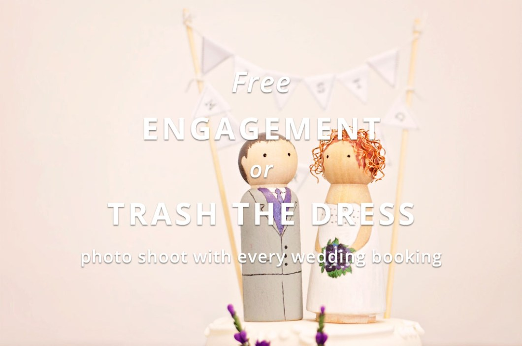 Free Engagement or Trash The Dress photo shoot with every wedding booking