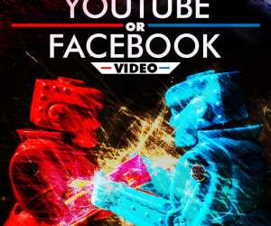 YouTube or Facebook Video Marketing? Which is better?