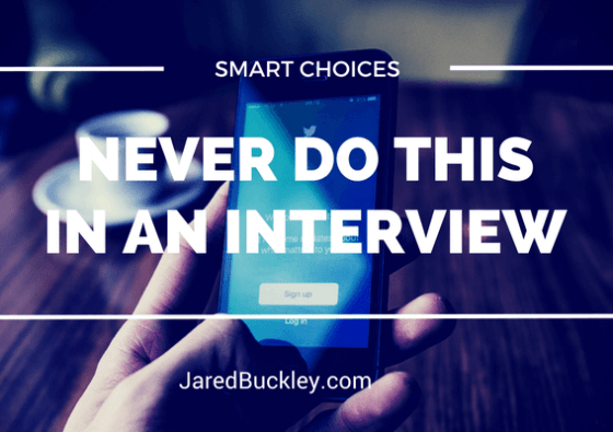 Choices--Never Do This In An Interview