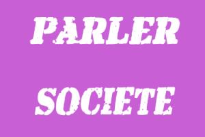 PARLER SOCIETE