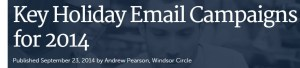 Key Holiday Email Marketing Campaigns from Windsor Circle