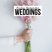 Friday Favourites: Weddings