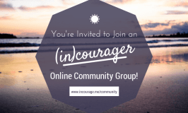 Do you need to feel encouraged?  Come join (in)courager community groups!