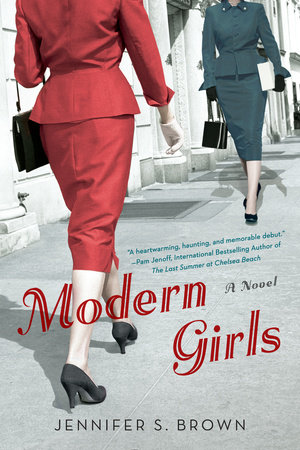 Modern Girls: A Novel by Jennifer S. Brown