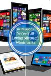10 Reasons We're Still Loving Microsoft Windows 8.1