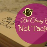 Tacky Box: Be Classy, Not Tacky