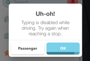 Waze promotes safe driving by suggesting that drivers do not use any typing features while a vehicle is in motion.