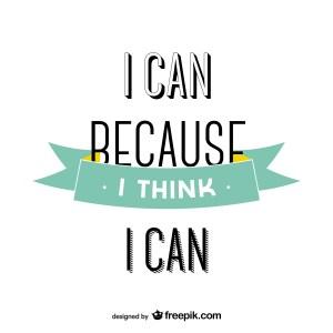 Je peux parce que je pense que je peux