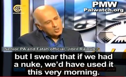 PA official Jibril Rajoub says on Lebanese television he would nuke Israel right now if he had a nuclear bomb.
