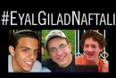 Eyal Yifrach, Gilad Shaar, Naftali Frenkel: three Israeli teens kidnapped and murdered on June 12, 2014 by Hamas terrorists in Gush Etzion.
